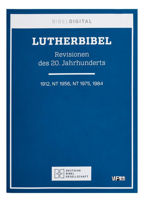 BIBELDIGITAL Lutherbibel. Revisionen des 20. Jahrhunderts