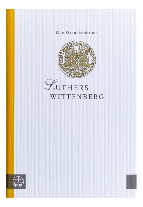 Luthers Wittenberg