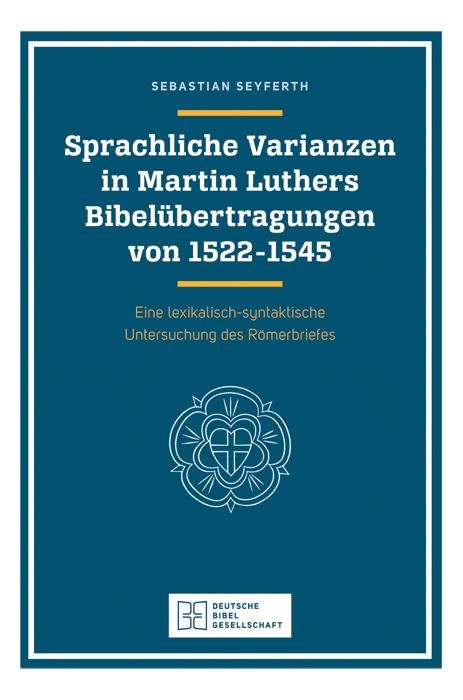 Sprachliche Varianzen in Martin Luthers Bibelübertragung von 1522 - 1545