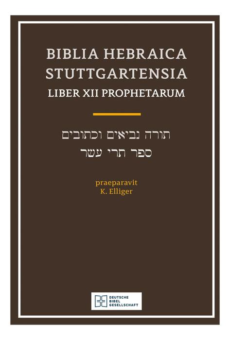 Biblia Hebraica Stuttgartensia - Liber XII Prophetarium